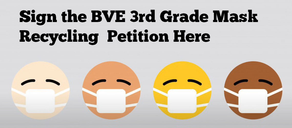 Sign the BVE 3rd Grade Mask Recycling Petition